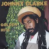 Johnny Clarke: Golden Hits