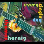 Thomas Hornig: Every Single Day [Digipak]