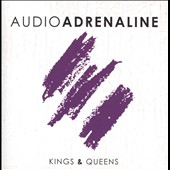 Audio Adrenaline: Kings & Queens *