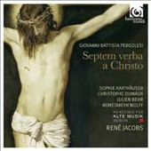 Giovanni Battista Pergolesi: Septem Verba a Christo / Sophie Karth&auml;user, Christophe Dumaux, Julian Behr, Konstantin Wolff. Ren&eacute; Jacobs