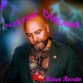 Marco Rosato: Electric Dreams