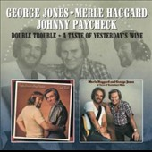 George Jones/Johnny Paycheck/Merle Haggard: Double Trouble/Taste of Yesterday's Wine