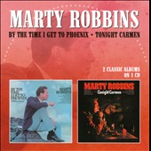 Marty Robbins: By the Time I Get To Phoenix/Tonight Carmen