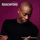 Andrew Roachford: The  Beautiful Moment *