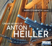 Anton Heiller (1923-1979): Organ Works / Mark Steinbach, organ