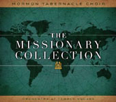 The Missionary Collection: 4 classic albums: Praise to the Man; Called to Serve; Teach me to Walk in the Light; This is the Christ / Mormon Tabernacle Choir