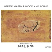 Medeski, Martin & Wood/Nels Cline: Woodstock Sessions, Vol. 2 *