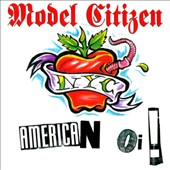 Model Citizen: American Oi