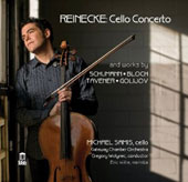 Reinecke: Cello Concerto and works by Schumann, Bloch, Tavener & Golijov / Michael Samis, cello; Eric Willie, marimba, James Button, oboe