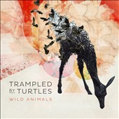 Trampled by Turtles: Wild Animals [Digipak]