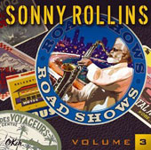 Sonny Rollins: Road Shows, Vol. 3