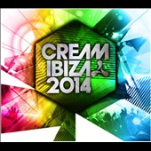 Various Artists: Cream Ibiza 2014 [Digipak]