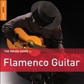 Various Artists: The Rough Guide to Flamenco Guitar [Slipcase]