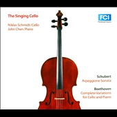 The Singing Cello' - Works for cello & piano by Schubert and Beethoven / Niklas Schmidt, cello; John Chen, piano