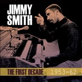 Jimmy Smith (Organ): The First Decade 1953-1962 [Box]