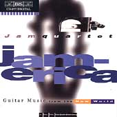 Jamerica - Guitar Music from the New World / JAM Quartet