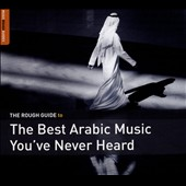 Various Artists: The Rough Guide to the Best Arabic Music You've Never Heard [Slipcase]