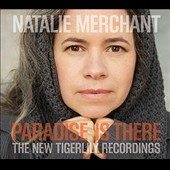 Natalie Merchant: Paradise Is There: The New Tigerlily Recordings [CD/DVD] [Delxue Edition] *