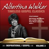 Albertina Walker: Timeless Gospel Classics, Vol. 3
