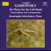 Leopold Godowsky: Piano Music, Vol. 13 - Six pieces for the left hand (transcriptions & arrangements) / Konstantin Scherbakov, piano