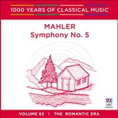 1000 Years of Classical Music, Vol. 62: The Romantic Era - Mahler Symphony No. 5