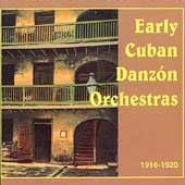 Various Artists: Early Cuban Danzon Orchestras 1916-1920