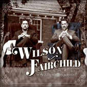 Wilson Fairchild: Songs Our Dads Wrote [2/3]