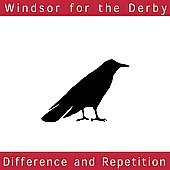 Windsor for the Derby: Difference and Repetition