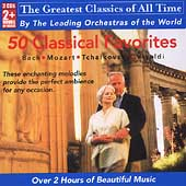 The Greatest Classics of All Time - 50 Classical Favorites