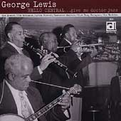 George Lewis (Clarinet): Hello Central...Give Me Doctor Jazz