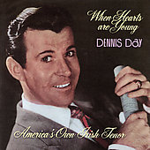 Dennis Day: When Hearts Are Young