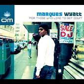 Marques Wyatt: For Those Who Like to Get Down