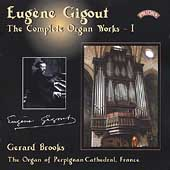Gigout: The Complete Organ Works Vol 1 / Gerard Brooks