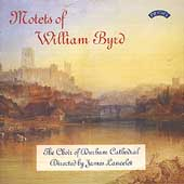Byrd: Motets / James Lancelot, Durham Cathedral Choir