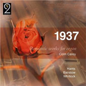 1937 - Romantic Works for Organ - Whitlock, etc / Carey