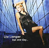 Ute Lemper: But One Day...