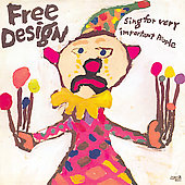 The Free Design: Sing for Very Important People [Bonus Tracks]
