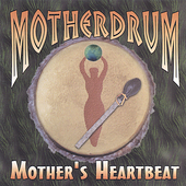 Motherdrum: Mother's Heartbeat *