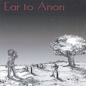 Ear to Anon: Ear to Anon