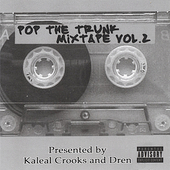 Kaleal Crooks and Dren: Pop the Trunk Mixtape, Vol. 2