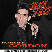 Robert Gordon: Black Slacks