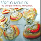 Sergio Mendes: The Swinger from Rio: Favourites