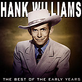 Hank Williams: The Best of the Early Years [Music Mill]