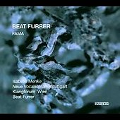 Beat Furrer: Fama / Menke, Klangforum Wien, et al