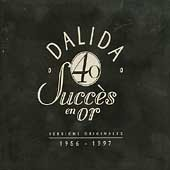 Dalida (France): 40 Success En Or: 1956-1997 (Remastered)
