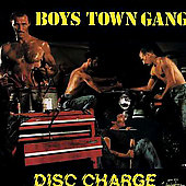 Boys Town Gang: Disc Charge