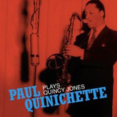 Paul Quinichette: Plays Quincy Jones