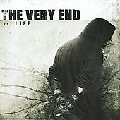 The Very End: Vs. Life *
