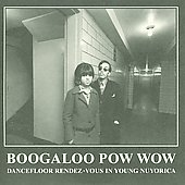 Various Artists: Boogaloo Pow Wow: Dancefloor Rendez-Vous in Nuyorica