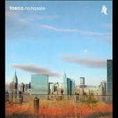 Tosca (Electronic): No Hassle [Digipak]